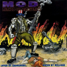 METHOD OF DESTRUCTION (M.O.D.) - Loved By Thousands... Hated By Millions CD