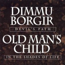 DIMMU BORGIR / OLD MAN'S CHILD - Devil's Path / In The Shades Of Life CD